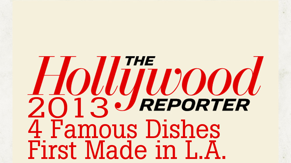 Hollywood Reporter 4 Famous Dishes