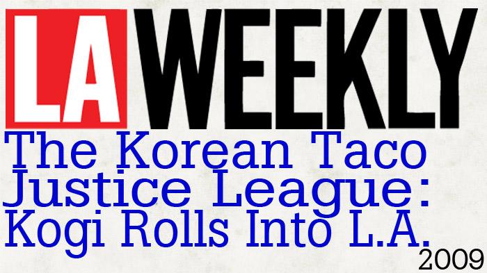 LA Weekly Korean Taco Justice League